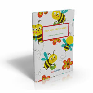 Szorgos Méhecskék - Játékos tudástár ovisoknak
