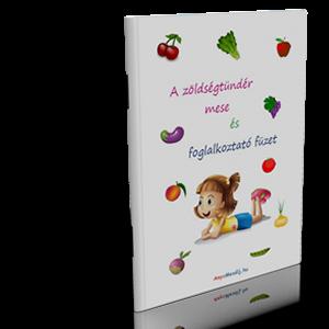 A zöldségtündér mese és foglalkoztató füzet