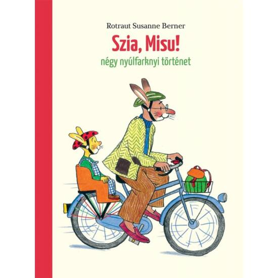 Szia, Misu! - Négy nyúlfarknyi történet