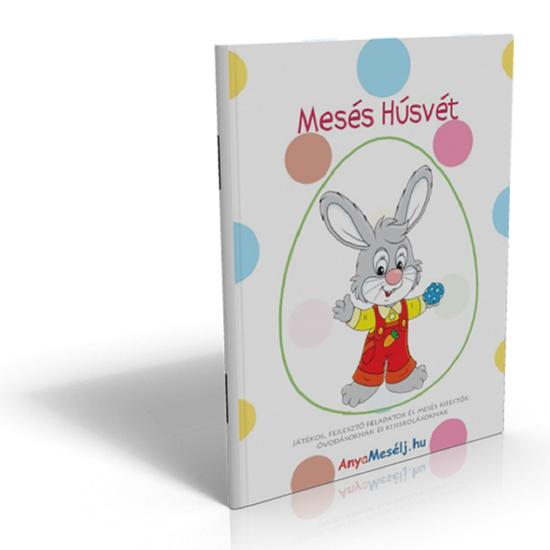 Mesés Húsvét - Játékos, fejlesztő feladatok és kifestők óvodásoknak