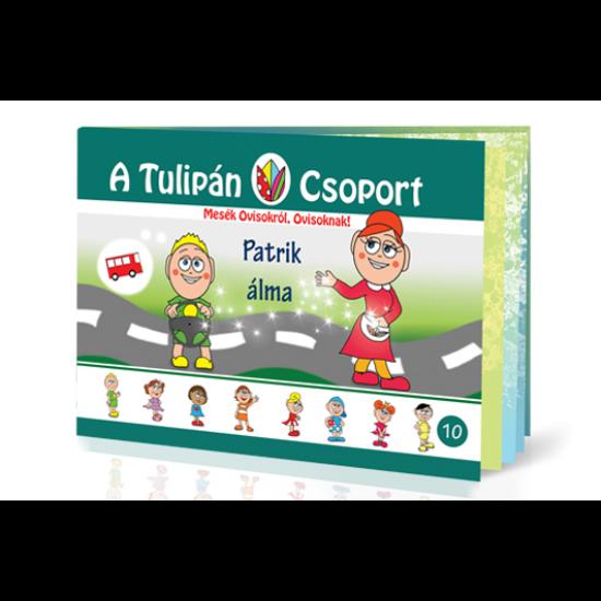 Patrik álma - A Tulipán Csoport sorozat